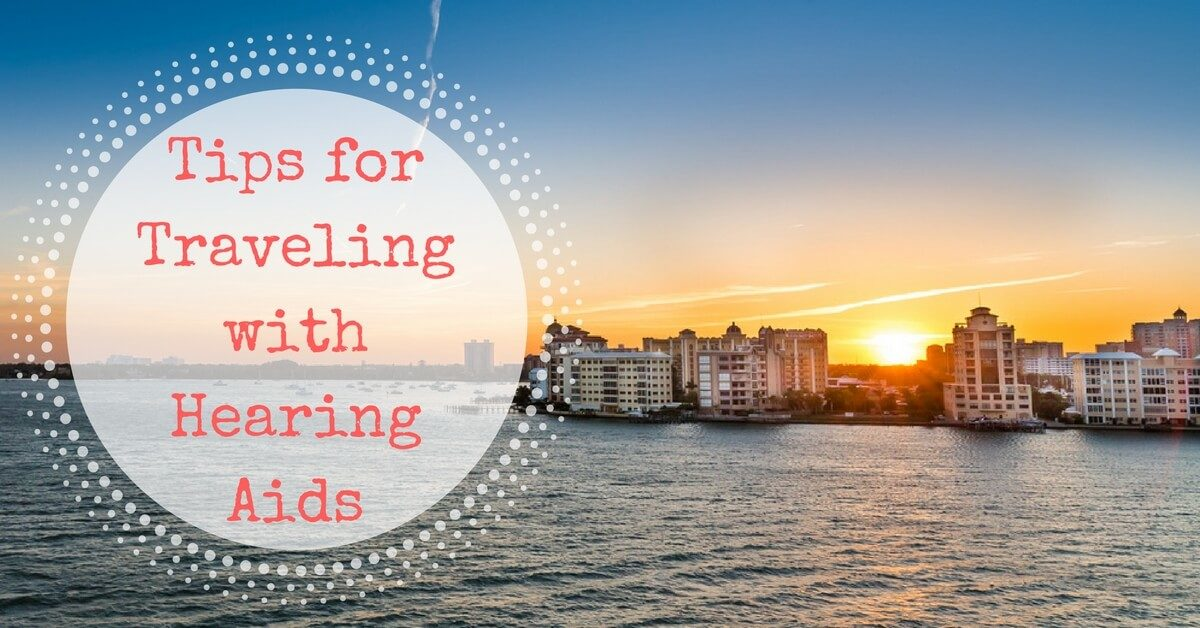 Hear Care RI Tips for Traveling with Hearing Aids