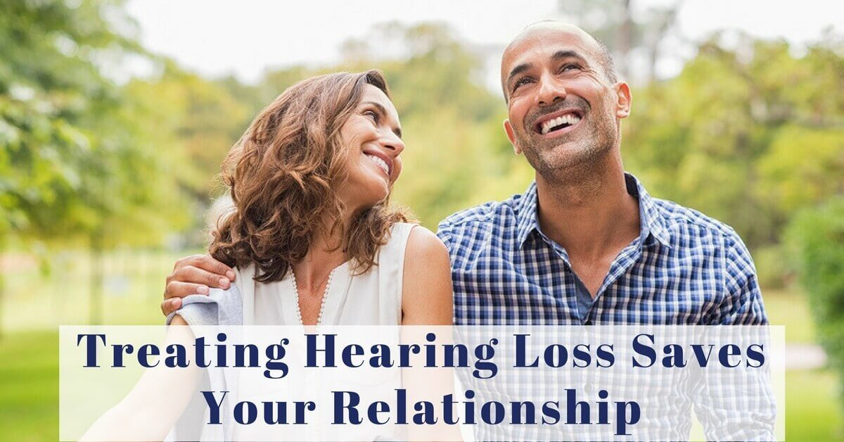 Treating Hearing Loss Saves Your Relationship