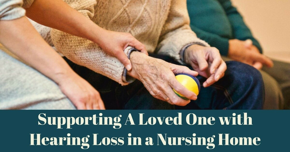 HearCare RI - Supporting A Loved One with Hearing Loss in a Nursing Home