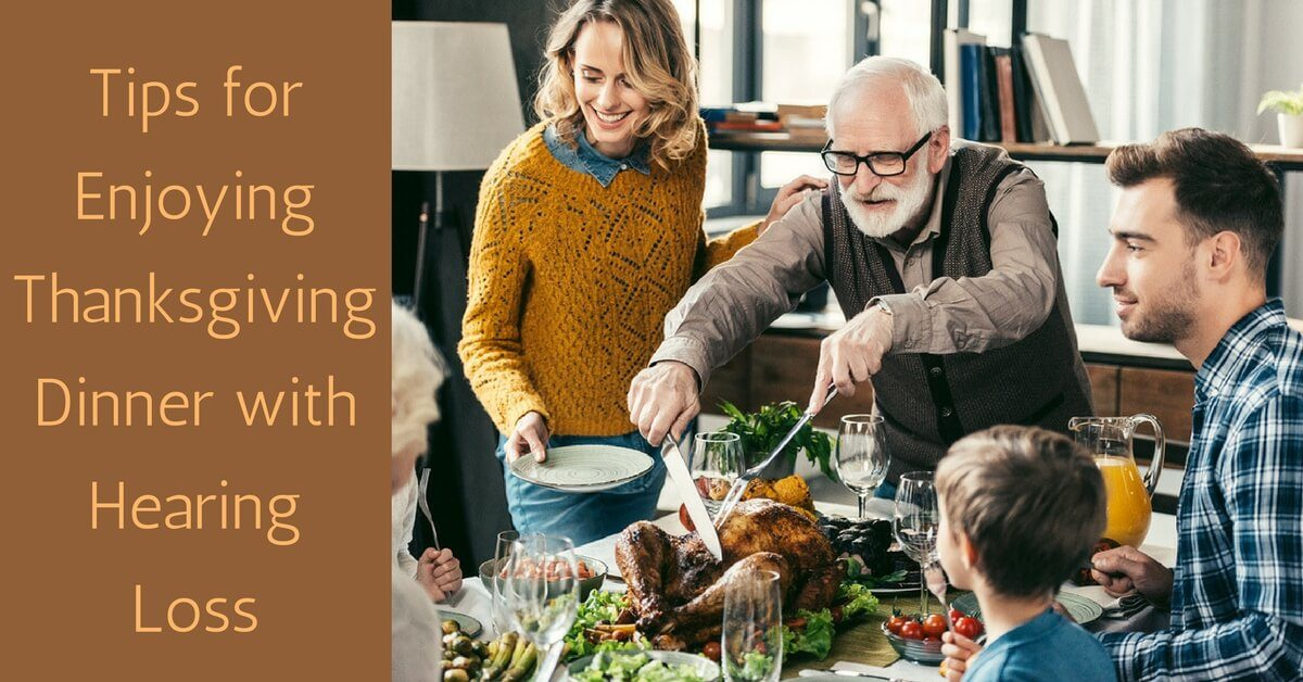 HearCare RI - Tips for Enjoying Thanksgiving Dinner with Hearing Loss
