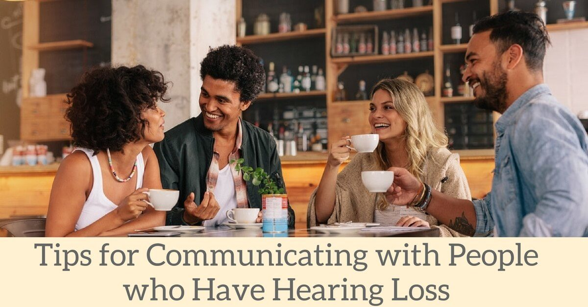 HearCare RI - Tips for Communicating with People who Have Hearing Loss