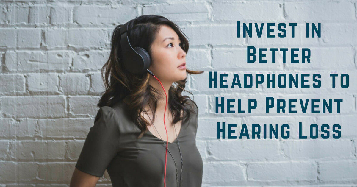 HearCare RI - Invest in Better Headphones to Help Prevent Hearing Loss