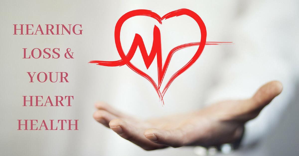 Hearing Loss Amp Your Heart Health Hear Care Rhode Island