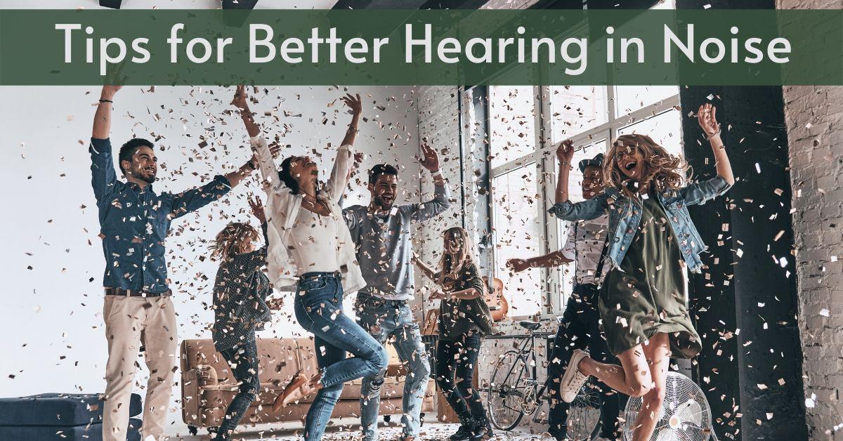 Tips for Better Hearing in Noise