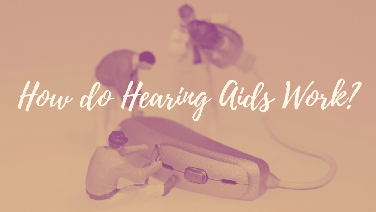 How do Hearing Aids Work